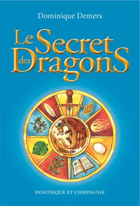 Le secret des dragons - Le secret des dragons | Dominique Demers