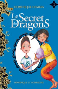 Le secret des dragons - Le secret des dragons tome 1