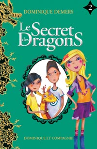 Le secret des dragons - Le secret des dragons tome 2