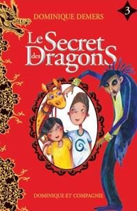 Le secret des dragons - Le secret des dragons tome 3