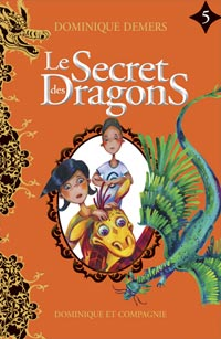 Le secret des dragons - Le secret des dragons tome 5