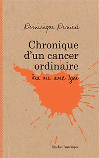 - Chronique d'un cancer ordinaire